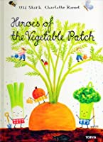 Heroes of the Vegetable Patch