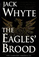 The Eagles' Brood (Camulod Chronicles (Hardcover))