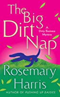 The Big Dirt Nap: A Dirty Business Mystery