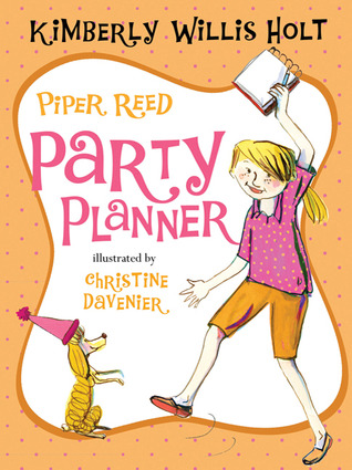 Piper Reed, Party Planner  by  Kimberly Willis Holt