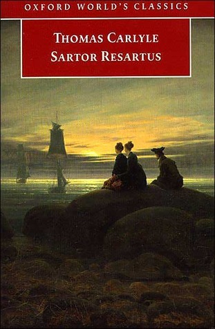 Sartor Resartus: The Life And Opinions Of Herr Teufelsdrockh, Heroes And Hero Worship, The Works Of Thomas Carlyle  by  Thomas Carlyle