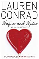 Sugar and Spice (L.A. Candy, #3)