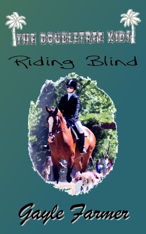 Riding Blind  by  Gayle Farmer