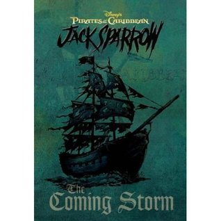 The Coming Storm (Pirates of the Caribbean: Jack Sparrow, #1) Rob Kidd