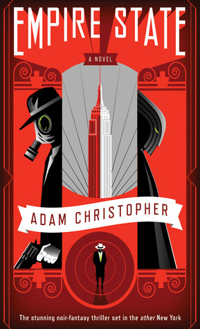 Empire State (Empire State, #1)  by  Adam Christopher