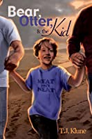 Bear, Otter, and the Kid (Bear, Otter, and the Kid #1)
