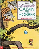 The Indispensable Calvin and Hobbes, A Calvin and Hobbes Treasury