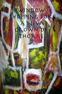 Window Shopping For A New Crown of Thorns  by  Julian Gallo