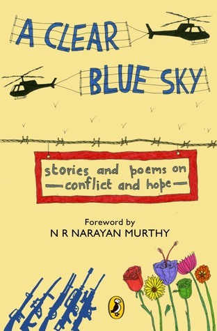 A Clear Blue Sky: Stories and Poems on Conflict and Hope  by  Asha Nehemiah