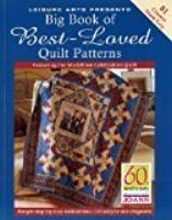 Big Book of Best-Loved Quilt Patterns (Leisure Arts Presents)