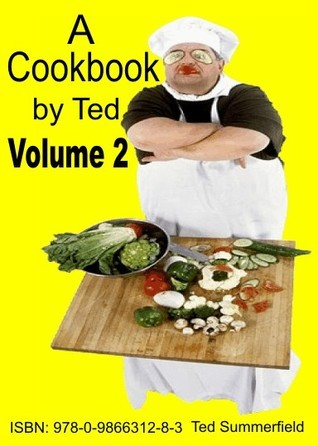 A Cookbook  by  Ted. Volume 2 by Ted Summerfield