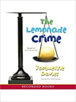 The Lemonade Crime: Lemonade Series, Book 2