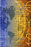 Growth and Development, Seventh Edition: With Special Reference to Developing Economies