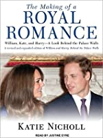 The Making of a Royal Romance: William, Harry, and Kate MiddletonnTitle/