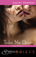 Take Me Down (Erotic Me, #1)
