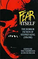 Fear Itself: The Horror Fiction of Stephen King 1976-82