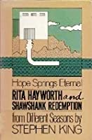 Rita Hayworth and Shawshank Redemption: A Story from Different Seasons