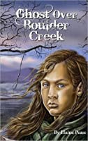 Ghost Over Boulder Creek: A Historical Cheyenne Mystery