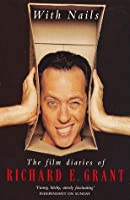 With Nails: The Film Diaries of Richard E.Grant