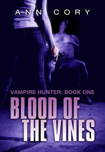 Blood Of The Vines (Vampire Hunter #1)  by  Ann Cory