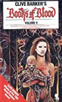 Books of Blood, Vol. 5 (Books of Blood, #5)
