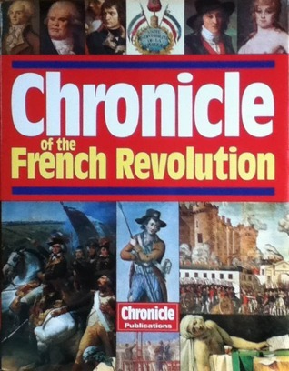 Chronicle of the French Revolution, 1788-1799 Clifton Daniel