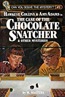 Hawkeye Collins & Amy Adams in The Case of the Chocolate Snatcher & Other Mysteries (Can You Solve the Mystery?, #2)