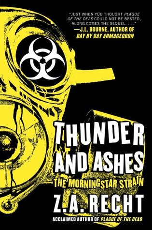 Thunder and Ashes (Morningstar Strain, #2)  by  Z.A. Recht