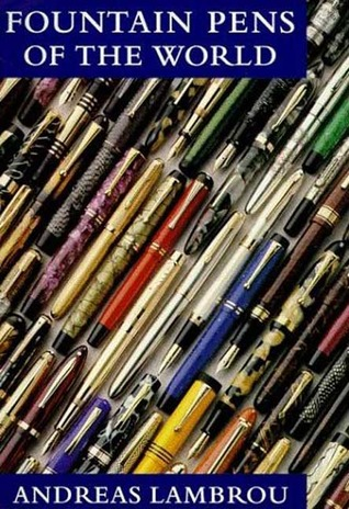 Fountain Pens of the World Andreas Lambrou