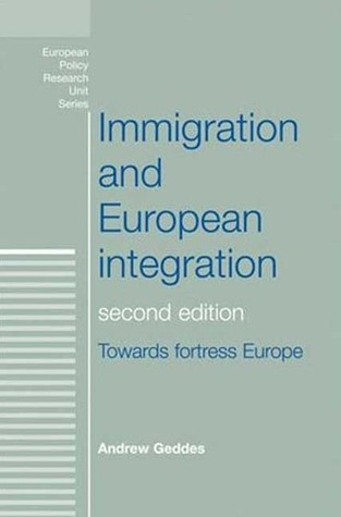 Immigration and European Integration: Beyond Fortress Europe  by  Andrew Geddes