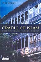 Cradle of Islam: The Hijaz and the Quest for an Arabian Identity