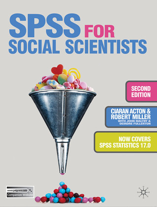 SPSS for Social Scientists  by  Ciaran Acton