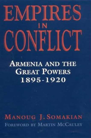 Empires in Conflict: Armenia and the Great Powers, 1912-1920  by  Manoug Somakian