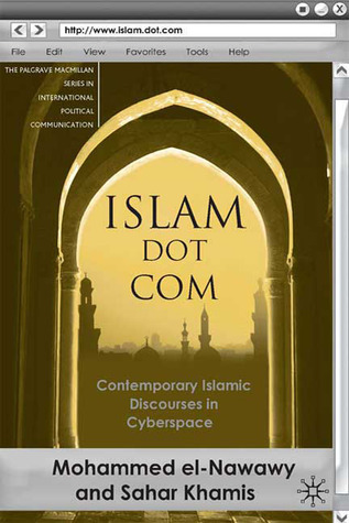 Islam Dot Com: Contemporary Islamic Discourses in Cyberspace Muhammad Al-Nawawi