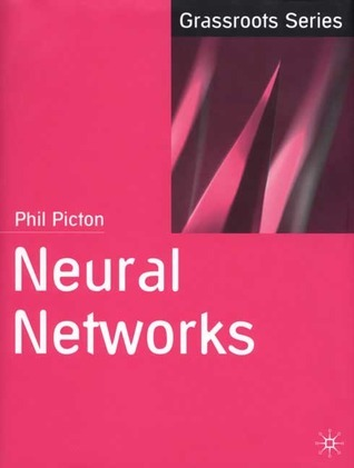 Neural Networks  by  Phil Picton