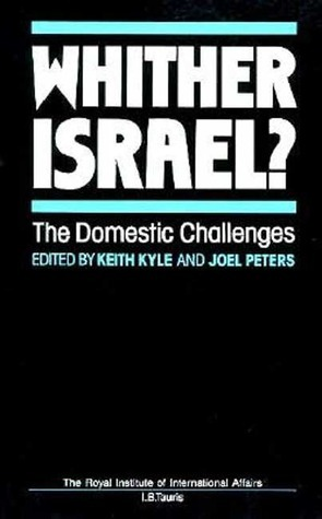 Whither Israel?: The Domestic Challenges  by  Keith Kyle