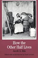 How the Other Half Lives (The Bedford Series in History and Culture)