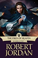 The Fires of Heaven (Wheel of Time, #5)