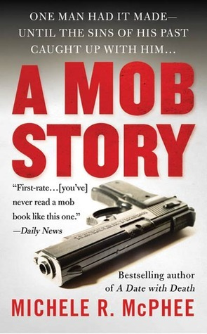 A Mob Story Michele R. McPhee