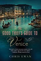 The Good Thief's Guide to Venice: A Mystery