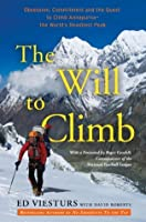 The Will to Climb: Obsession, Commitment and the Quest to Climb Annapurna - the World's Deadliest Peak