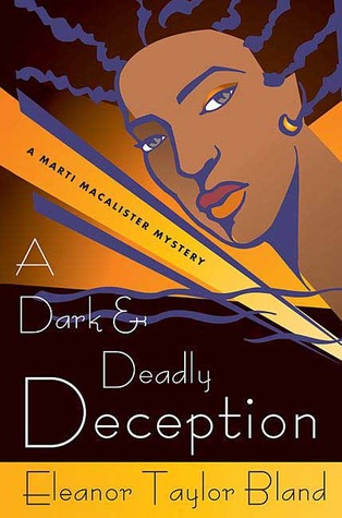 A Dark and Deadly Deception (Marti MacAlister, #13)  by  Eleanor Taylor Bland