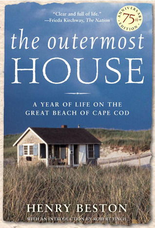 The Outermost House: A Year of Life On The Great Beach of Cape Cod  by  Henry Beston
