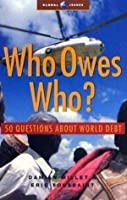 Who Owes Who?: 50 Questions about World Debt