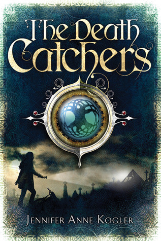 The Death Catchers Jennifer Anne Kogler