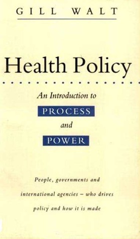 Health Policy: An Introduction to Process and Power  by  Gill Walt