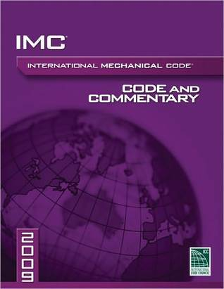 2009 International Mechanical Code Commentary  by  International Code Council
