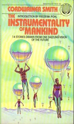 The Instrumentality of Mankind Cordwainer Smith