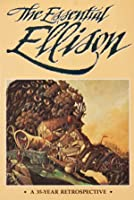 The Essential Ellison: A 35 Year Retrospective
