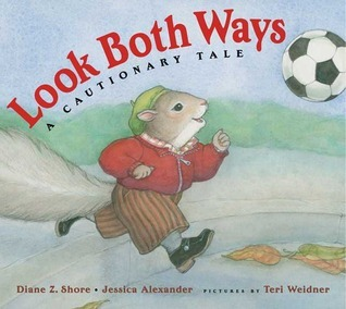 Look Both Ways: A Cautionary Tale  by  Diane Z. Shore